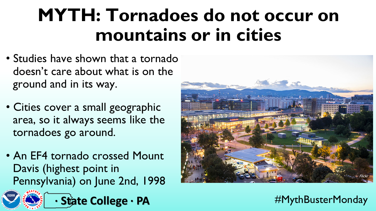 Torndaoes do occur in the mountains and in cities!