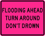 Flooding Ahead, Turn Around Don't Drown
