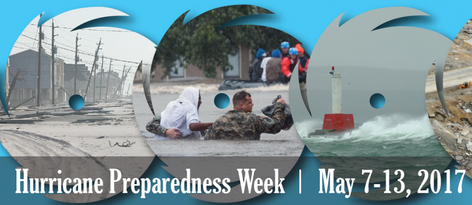 Hurricane Preparedness Week 2017