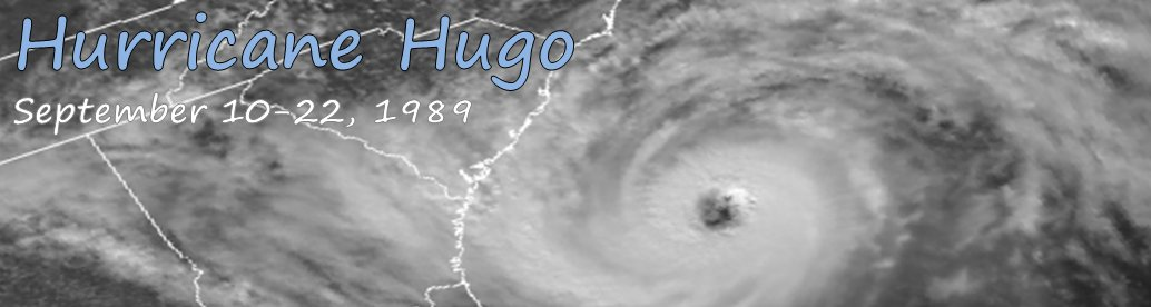 Hurricane Hugo:  September 21-22, 1989
