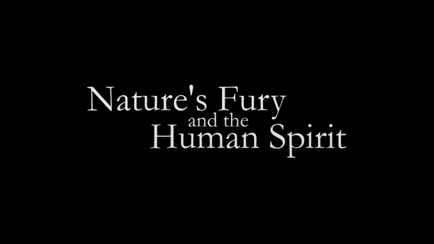 "Title slide for ""Nature's Fury and the Human Spirit"""