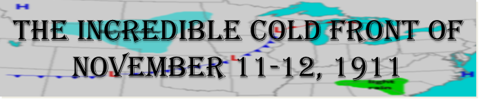 The Incredible Cold Front of November 11-12, 1911