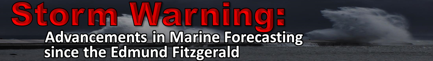 Storm Warning: Advancements in Marine Forecasting since the Edmund Fitzgerald