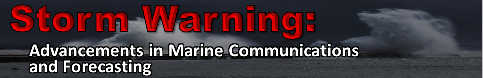 Storm Warning: Advancements in Marine Communications and Forecasting