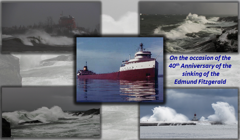 On the Occasion of the 40th Anniversary of the Sinking of the Edmund Fitzgerald