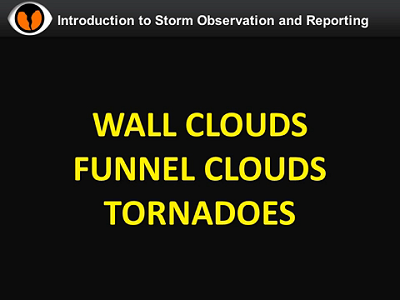 NWS Norman Storm Spotter Training Video - Wall Clouds, Funnel Clouds and Tornadoes
