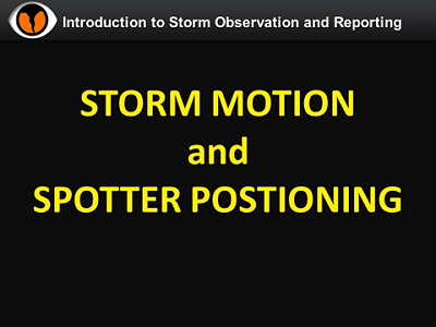 NWS Norman Storm Spotter Training Video - Storm Motion and Spotter Positioning