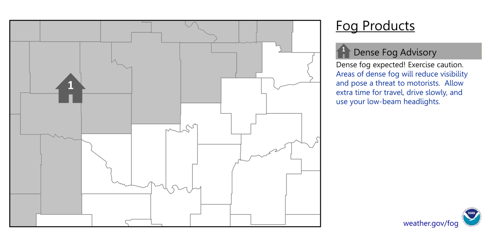 Dense Fog Advisory mean dense fog is expected! Exercise caution. Areas of dense fog will reduce visibility and pose a threat to motorists. Allow extra time for travel, drive slowly, and use your low-beam lights.