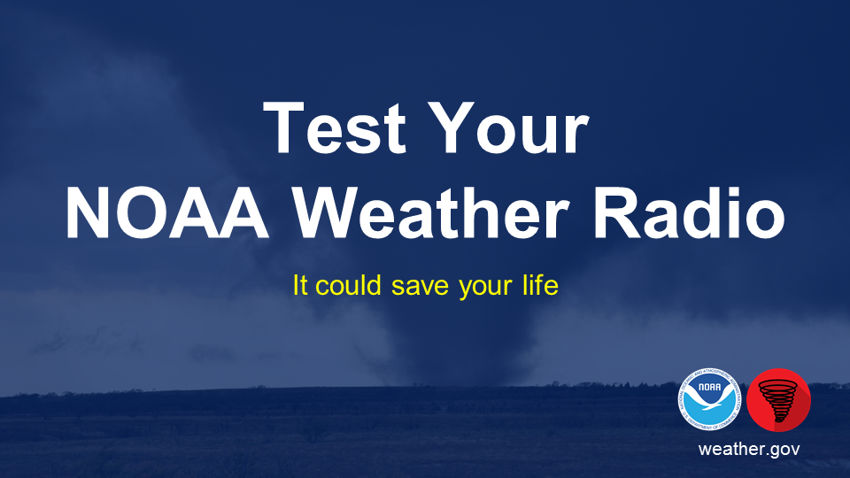 Test your NOAA Weather Radio. It could save your life.