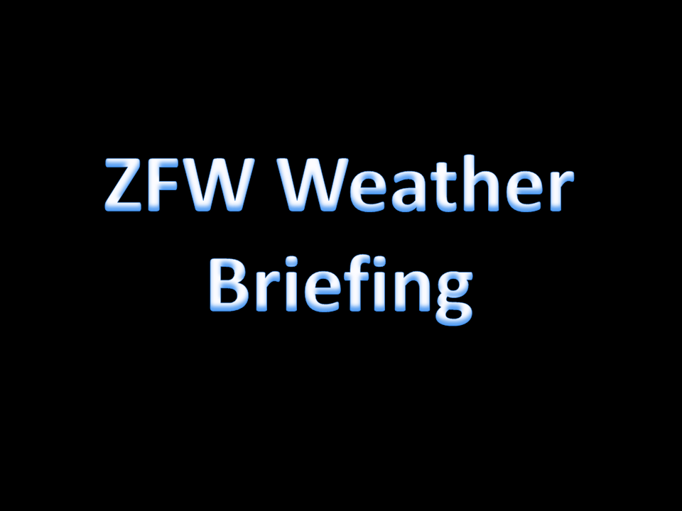 ZFW Weather Planning Briefing